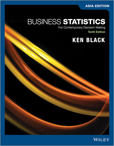 Business Statistics: For Contemporary Decision Making, 10th Edition, Asia Edition
